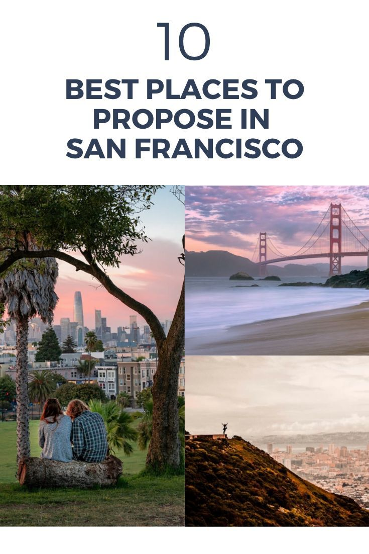 Top 10 Best Places To Propose In San Francisco Joy Best Places To Propose Proposal Photos Romantic Places