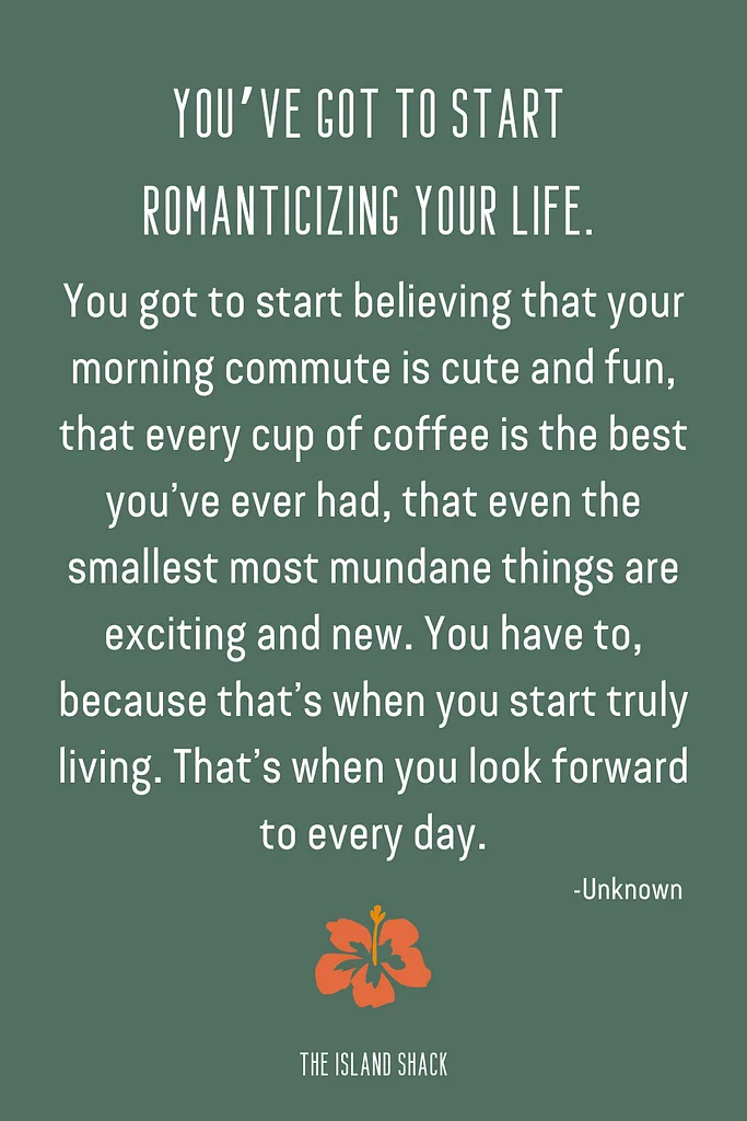 How to Romanticize Your Life: 10 Little Reminders -