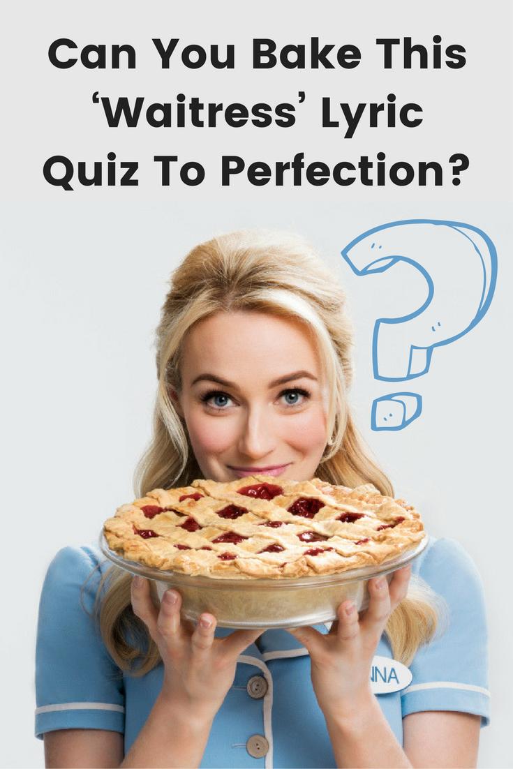 Can You Bake This \u0027Waitress\u0027 Lyric Quiz To Perfection