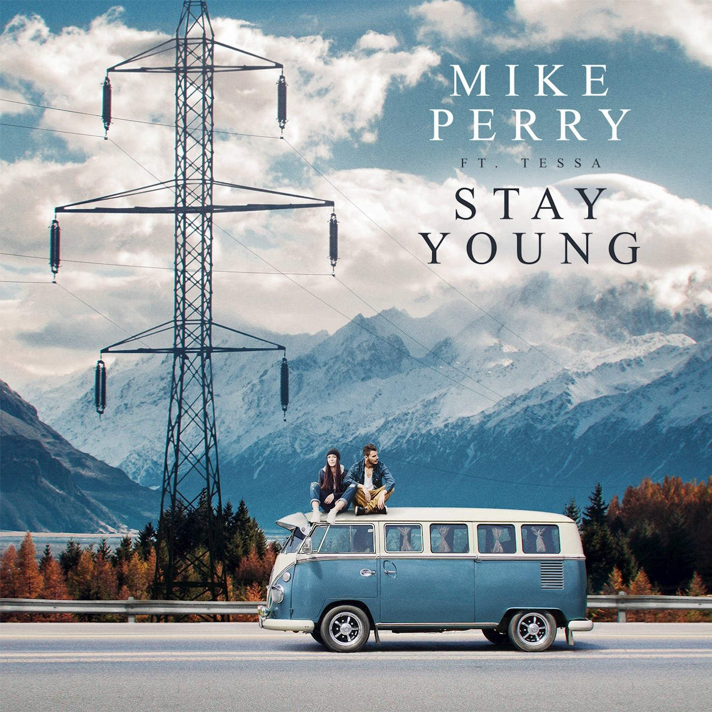 Mike Perry – Stay Young (feat. Tessa) Style: #Dance Release Date ...