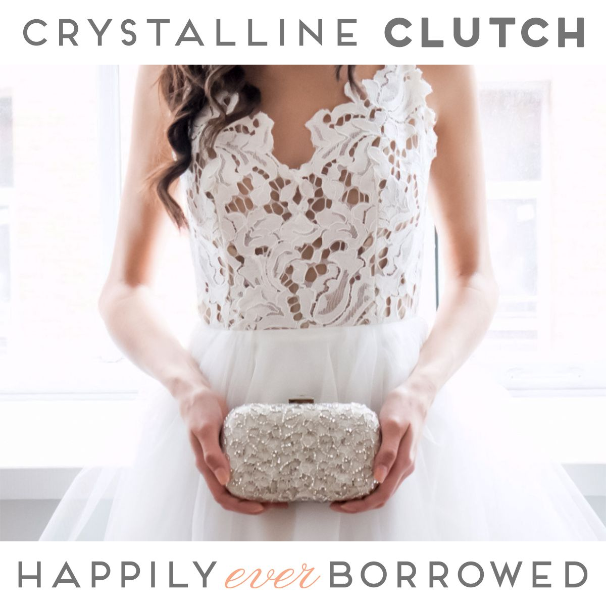 Get your bridal sparkle on with Elizabeth Bower Crystalline Clutch  with lace crystal embellishments!  Want it? Rent it!  https://www.happilyeverborrowed.com/collections/clutches/products/crystalline-clutch?variant=261491870
