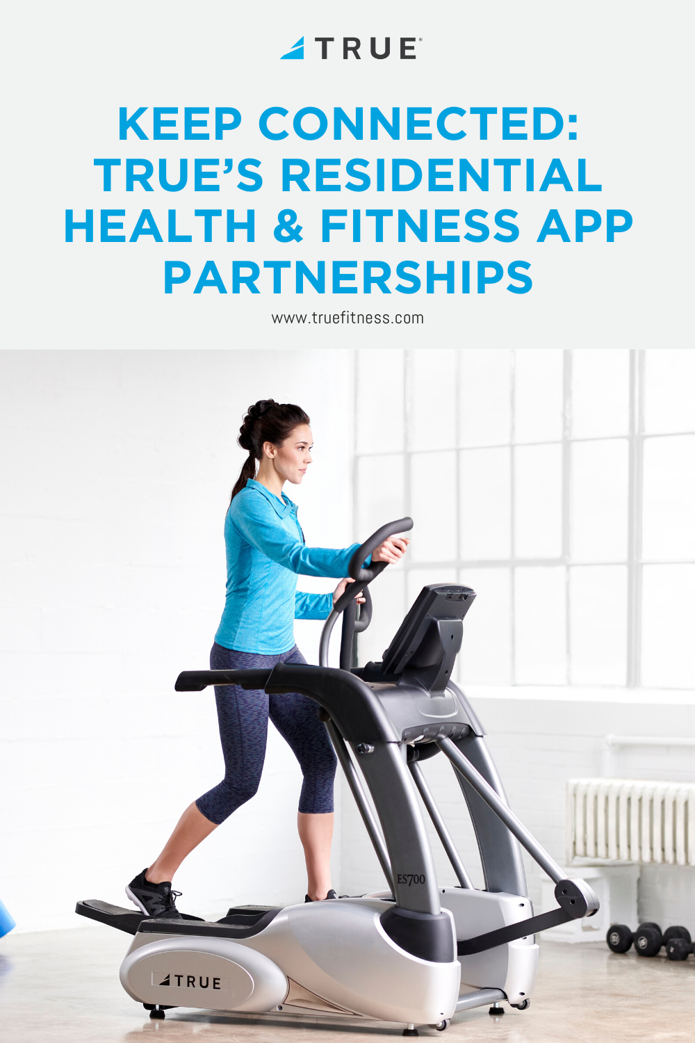 Keep Connected: TRUE's Residential Health & Fitness App Partnerships -  We live in an ever-changing,...