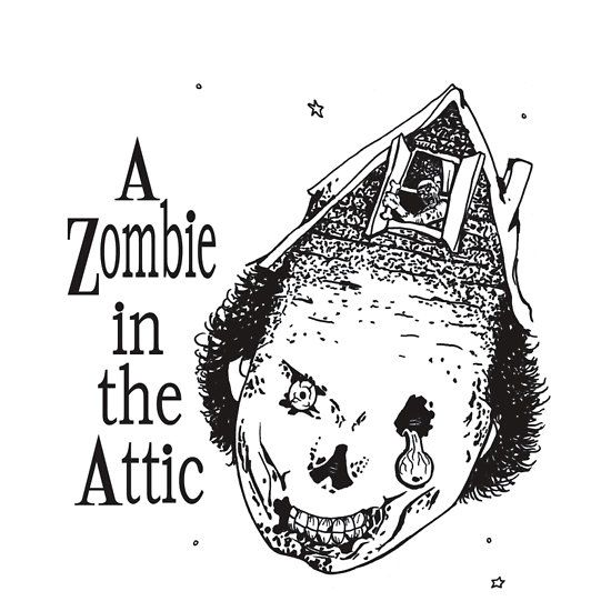 Zombie in the Attic