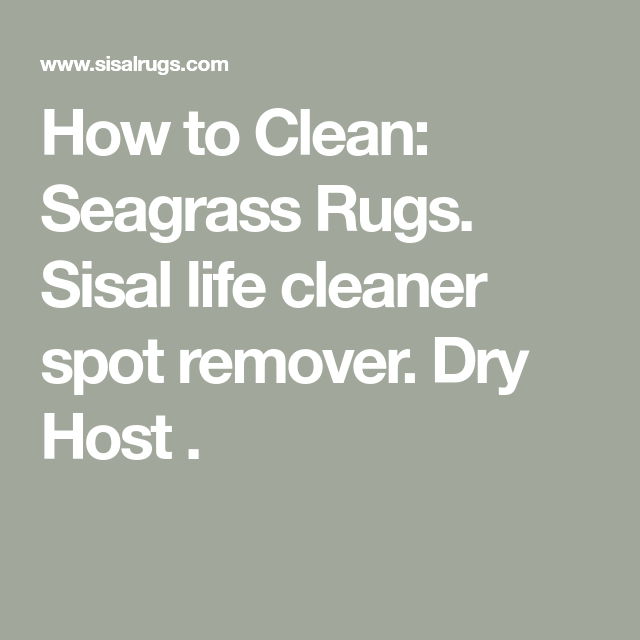 How To Clean Seagrass Rugs Sisal Life Cleaner Spot Remover Dry
