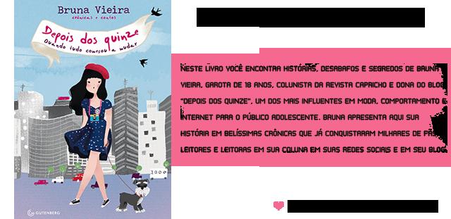 http://depoisdosquinze.net/ livro da bruna vieira