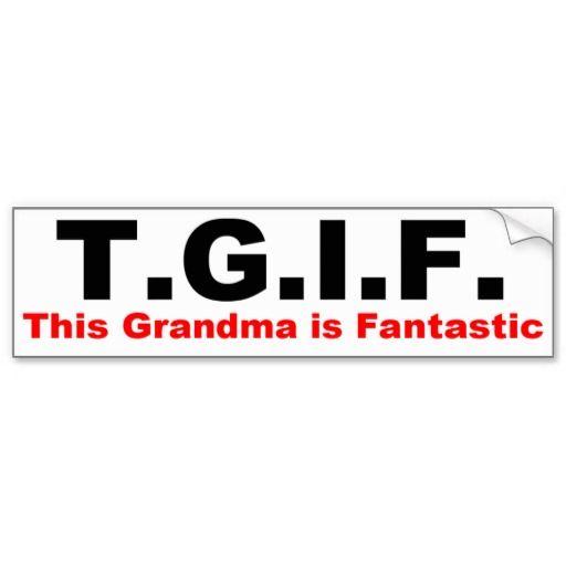 Tgif this grandma is fantastic bumper sticker
