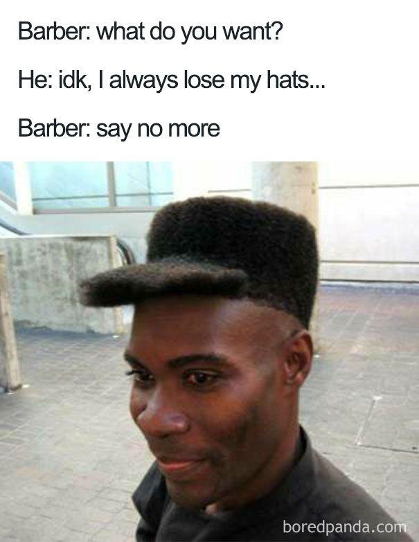 Say No More Haircut Haircut Quotes Funny Terrible Haircuts Haircut Memes