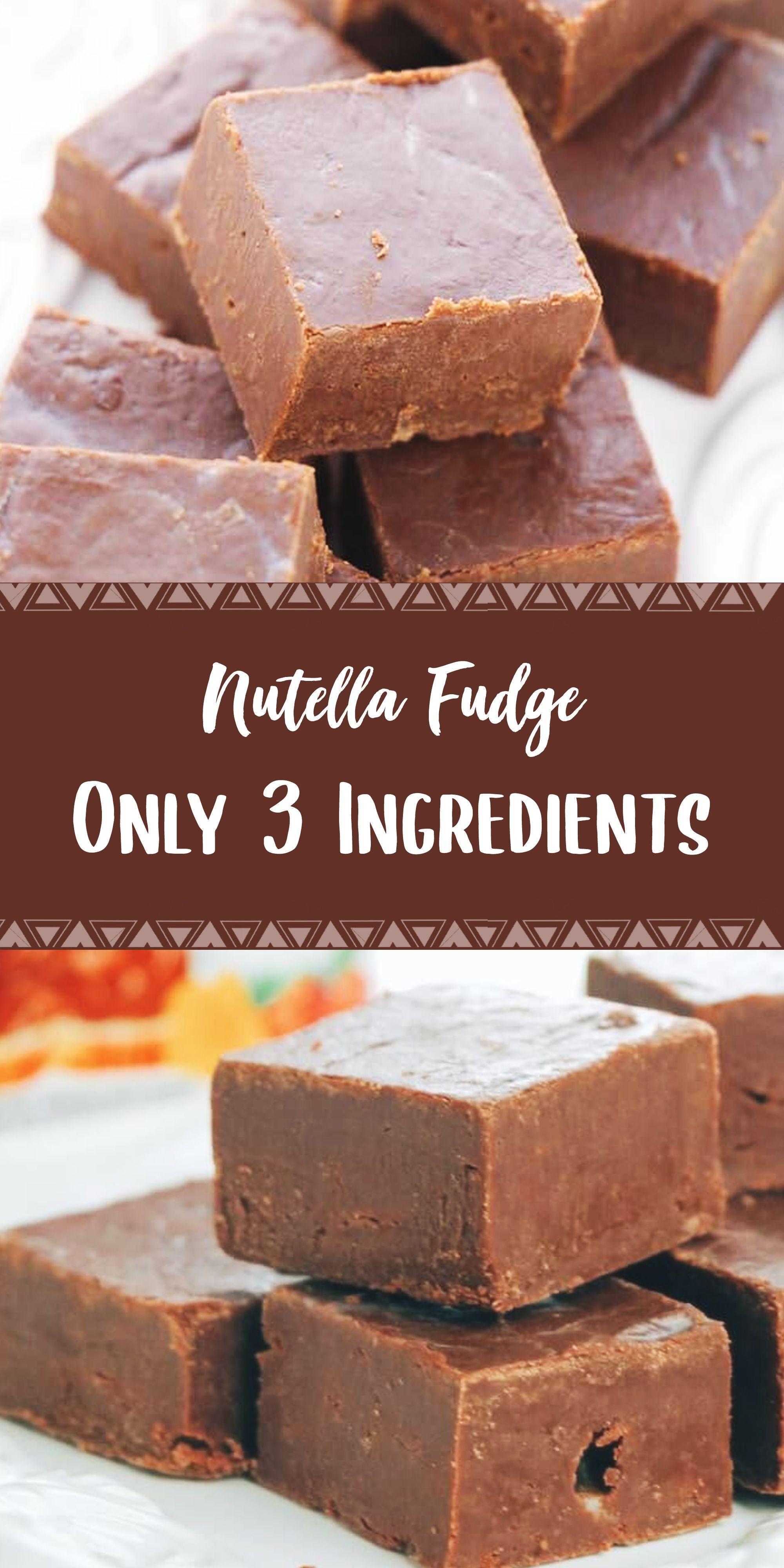 Nutella Fudge Only 3 Ingredients Yummy Food Dessert Best Dessert Recipes Desserts