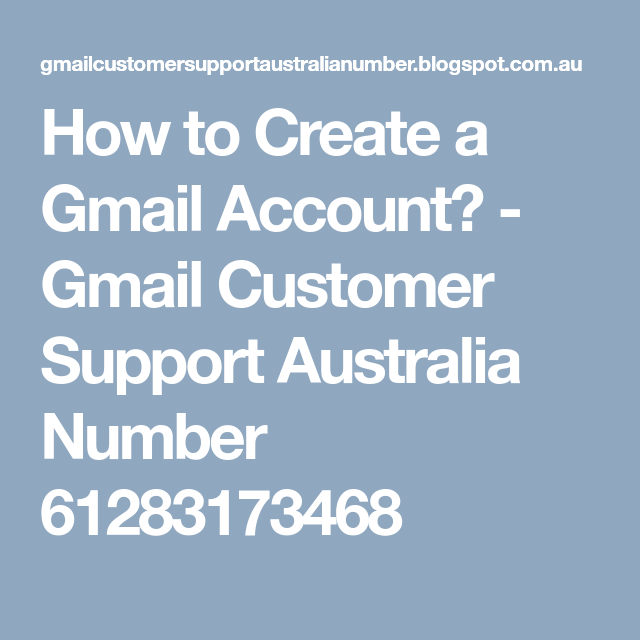 How to Create a Gmail Account? - Gmail Customer Support Australia Number 61283173468