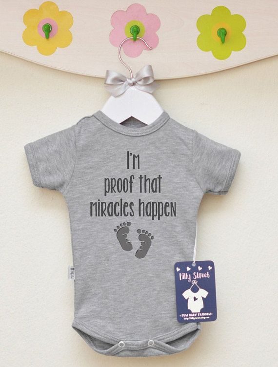 a238a1fc0 Miracles Happen Baby Clothes. I m Proof That Miracles Happen Baby ...