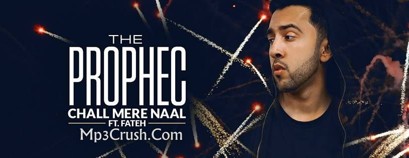 chal mere naal prophec ft fateh free mp3