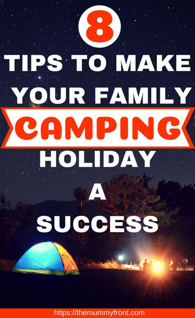 Be A Happy Camper   8 Tips To Make Your Family Camping ...