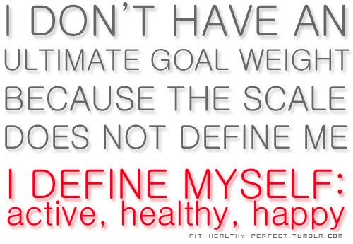 """I don't have an ultimate goal weight because the scale does not define me. I define myself: active, healthy, happy."" »» {body positive image quotes}"