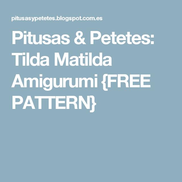 Pitusas & Petetes: Tilda Matilda Amigurumi {FREE PATTERN}