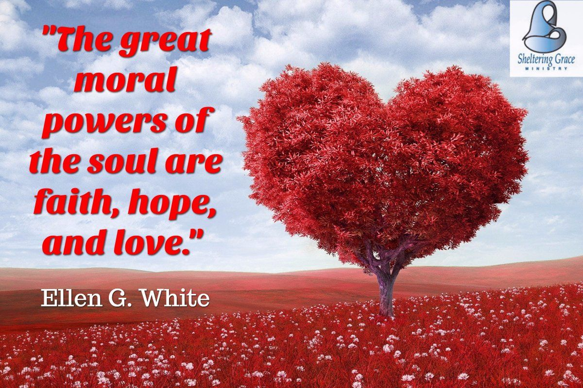 The Great Moral Powers Of The Soul Are Faith Hope And Love