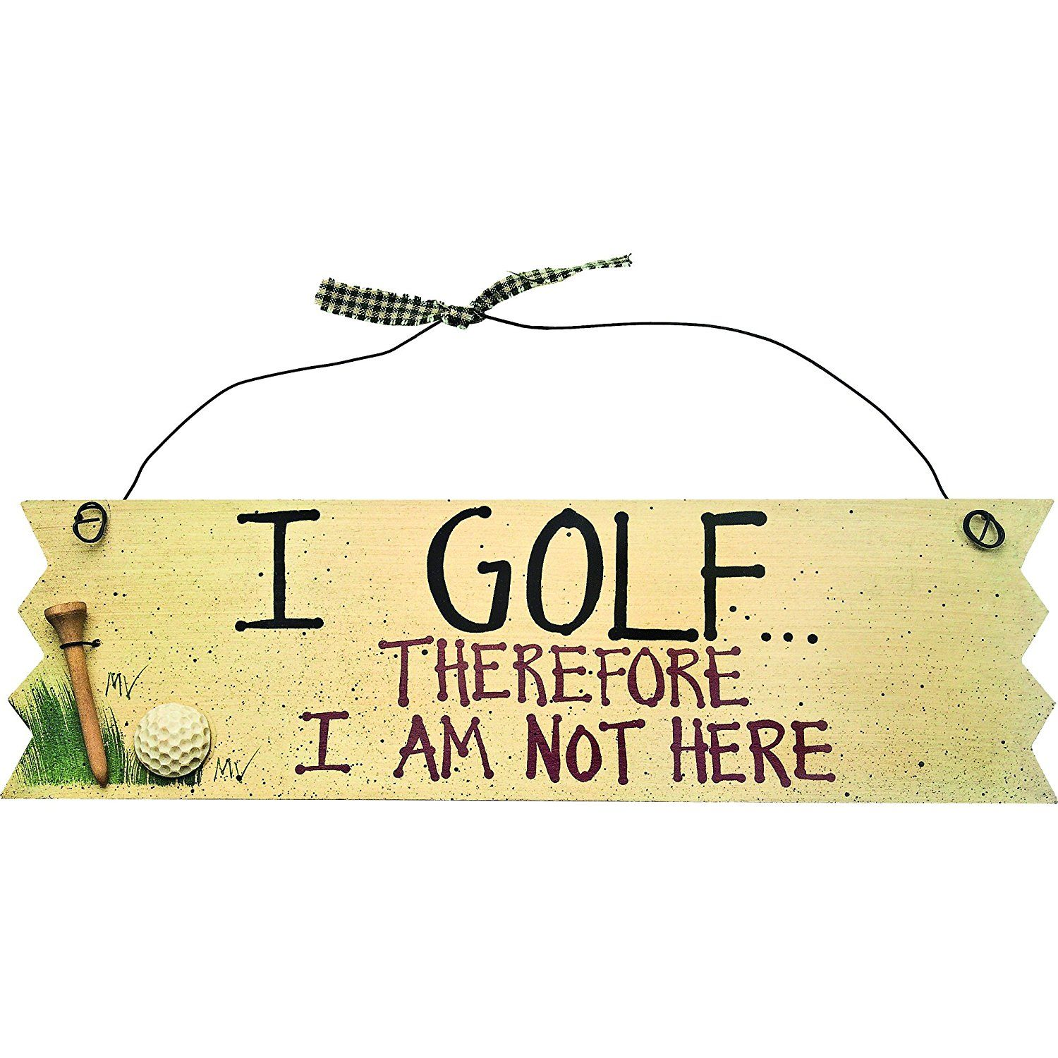 Proactive Wodden Sign I Golf Therefore See This Great Image Home Decor Plaques