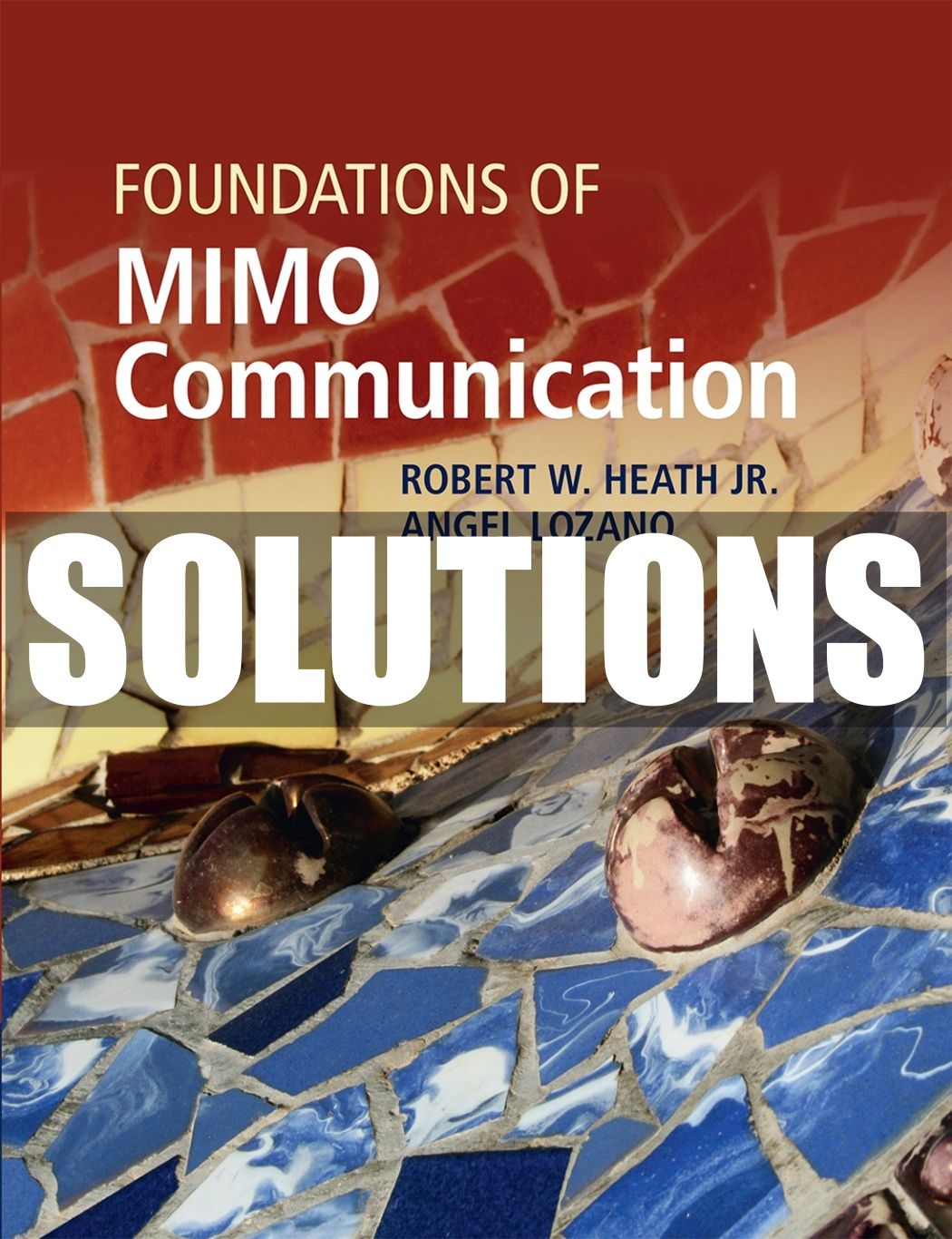 Complete Solutions Manual For Foundations Of Mimo Communication 1st Edition By Heath In 2021 Communication Solutions Foundation