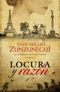 megustaleer - Locura y razón - Juan Miguel Zunzunegui