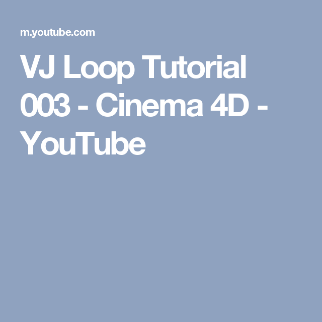 VJ Loop Tutorial 003 - Cinema 4D - YouTube | C4D | Cinema 4d, Cinema