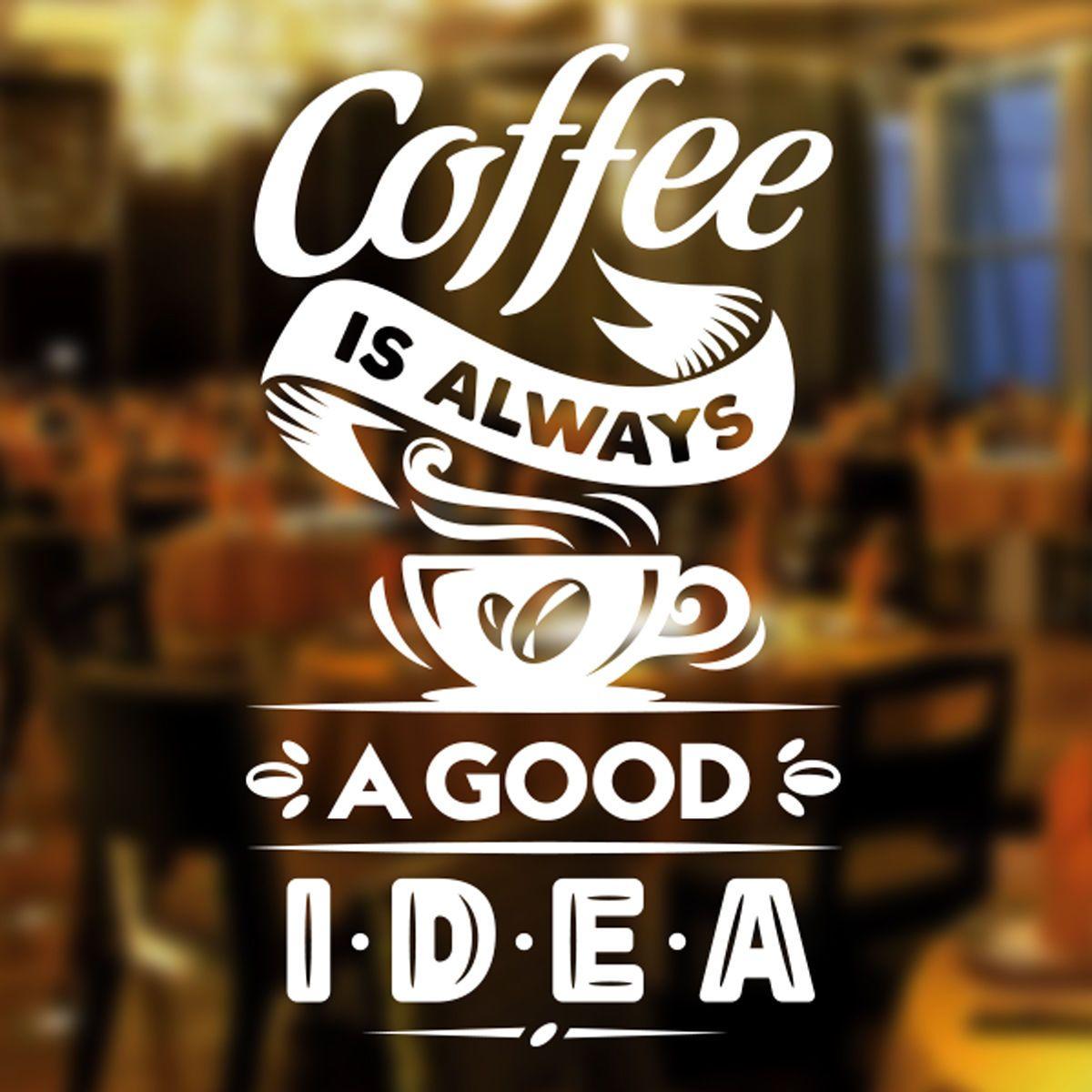 Cofee is always a Good Idea Cafe Shop vinyl sticker Window ...