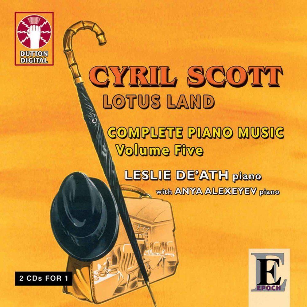 Cyril scott complete piano music volume 5 lotus land cyril scott cyril scott complete piano music volume 5 lotus land izmirmasajfo
