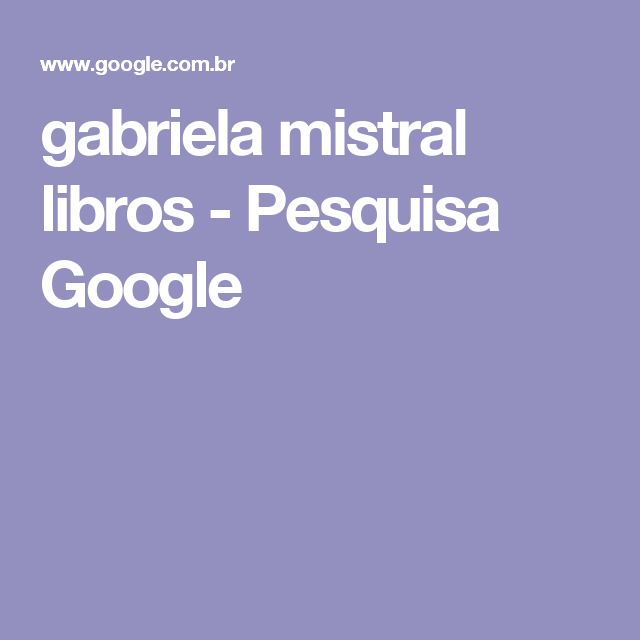 gabriela mistral libros - Pesquisa Google