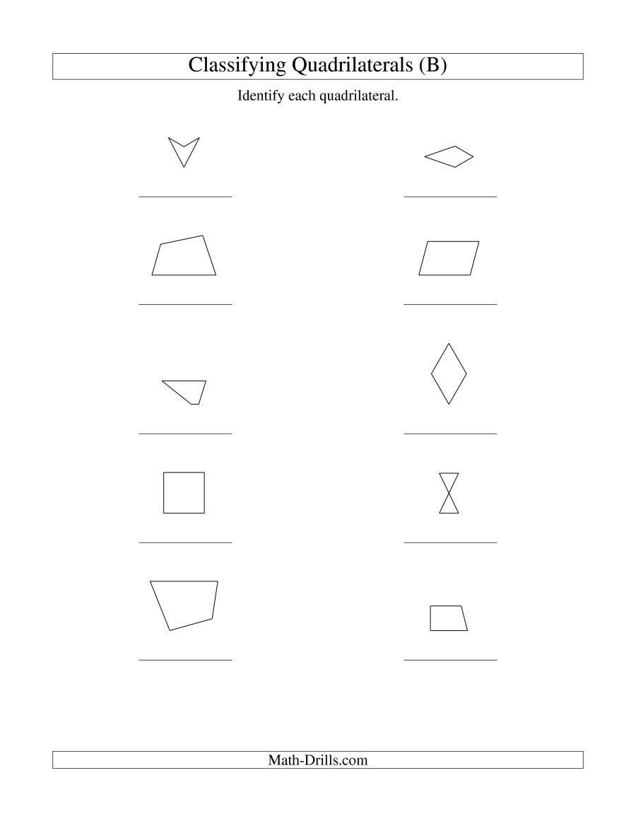 The Classifying Quadrilaterals No Rotation B Math Worksheet From The Geometry Worksheets Page At Math Drills Quadrilaterals Math Drills Geometry Worksheets