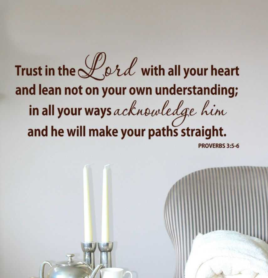 Trust in the lord with all your heart proverbs 35 6 scripture vinyl lettering words god quotes wall decal