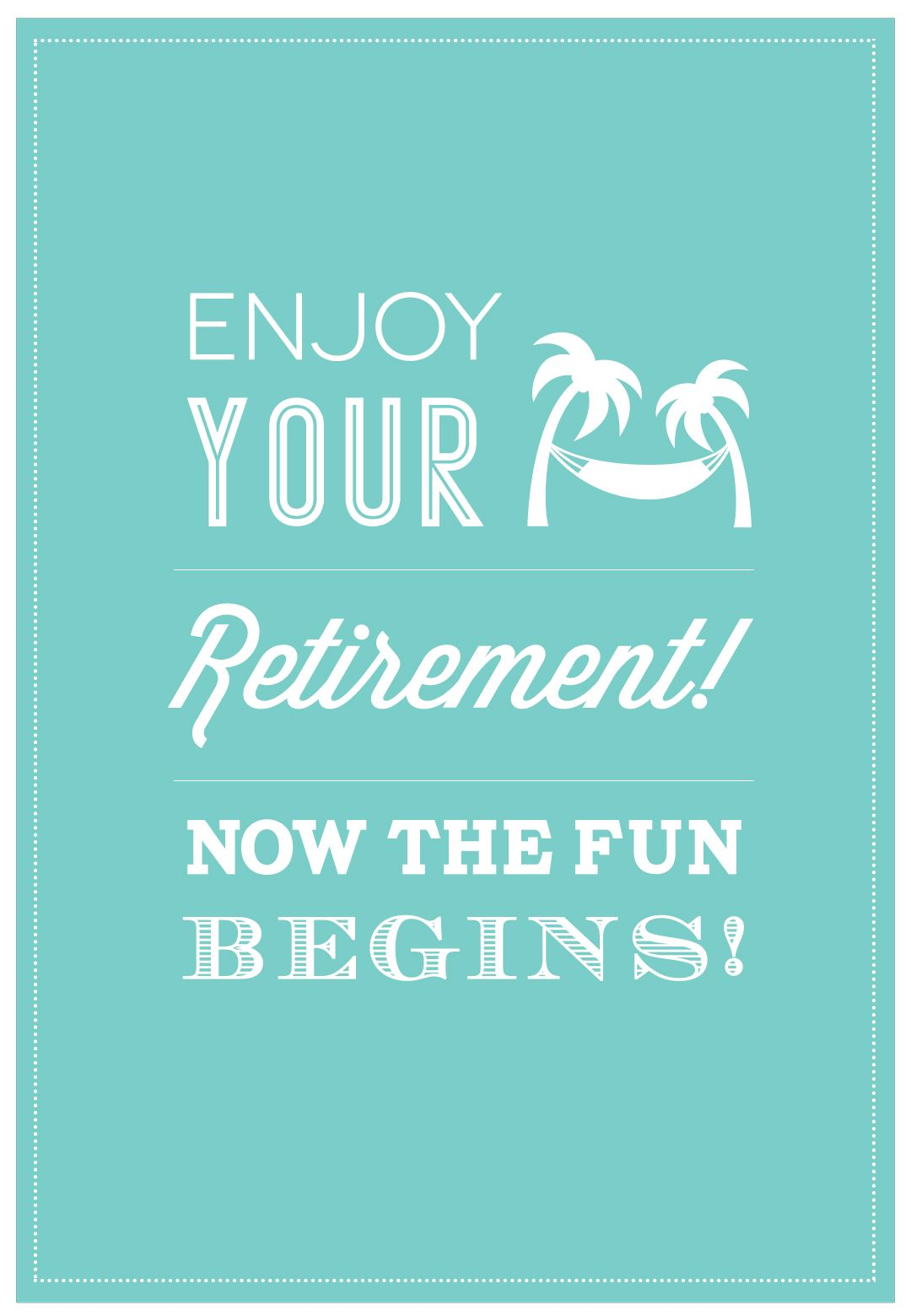 Now The Fun Begins Retirement Card Free Greetings Island Retirement Cards Card Templates Free Birthday Cards For Her