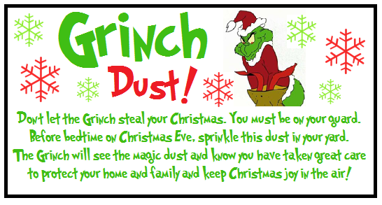 Just made my own version of Grinch Dust label to use on my Grinch dust bags for my niece and nephew this Christmas Eve. Love it