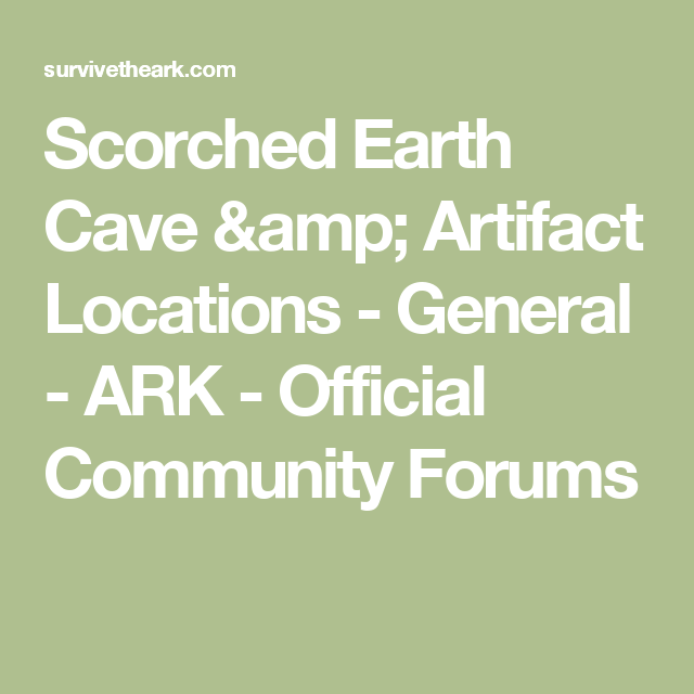 Scorched Earth Cave & Artifact Locations - General - ARK - Official