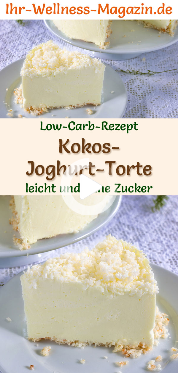 Low Carb Kokos Joghurt Torte Ohne Backen Rezept Ohne Zucker In 2020 Yogurt Cake Baking Recipes Low Carb Cheesecake