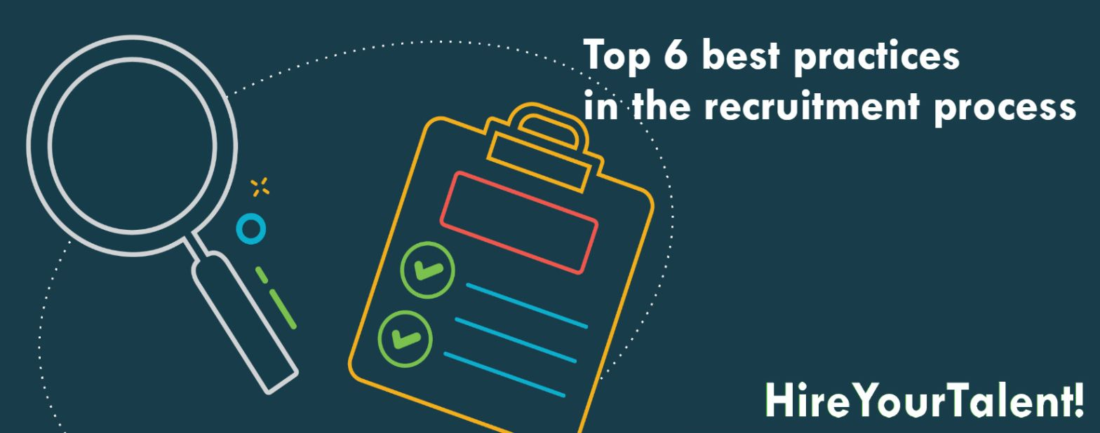 Top 6 Best Practices In The Recruitment Process Best Practice Recruitment Practice