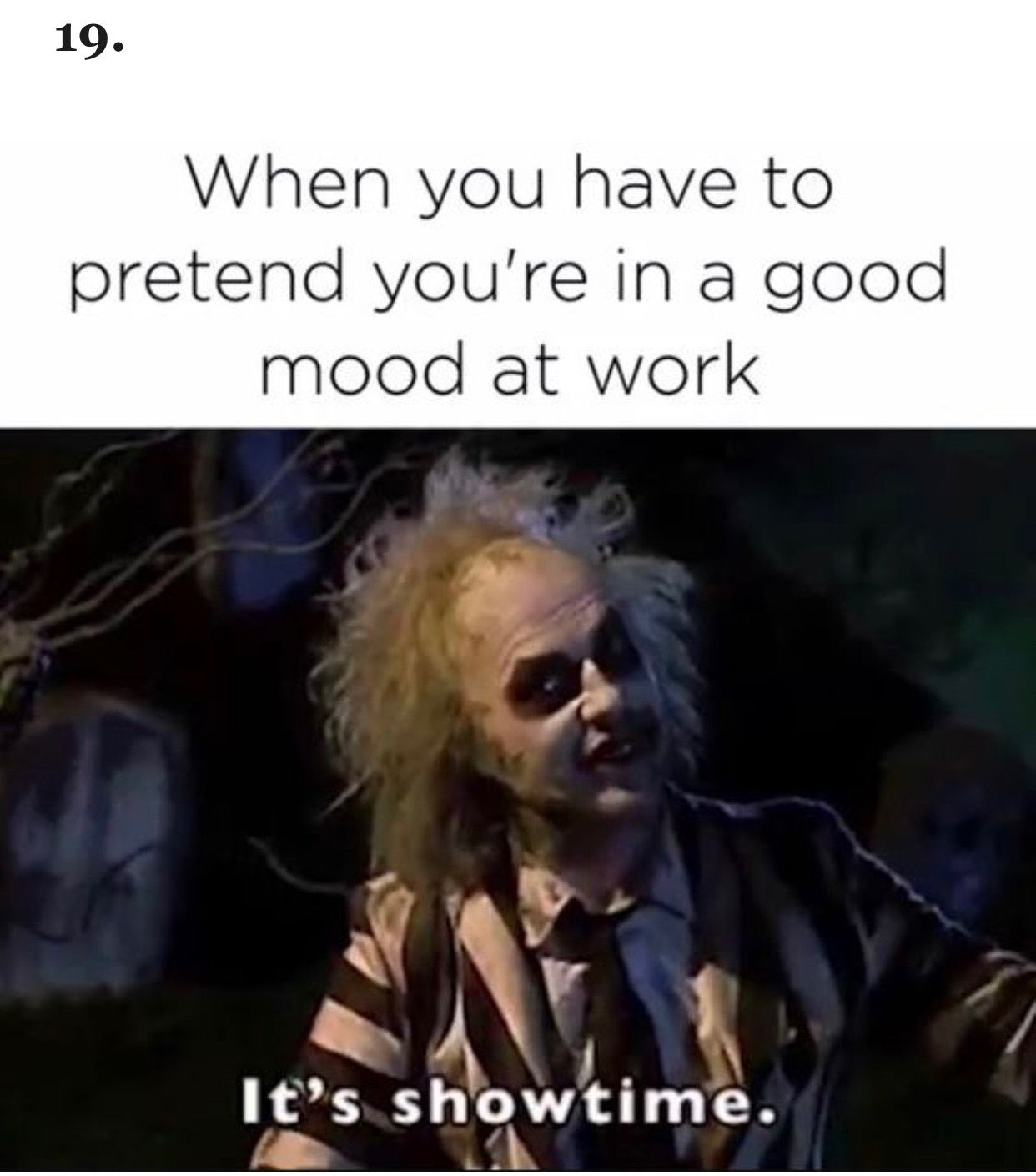 When Training At My First Job My Coworker Literally Said This And It Really Does Help Mask Bad Moods Workplace Memes Work Humor Work Memes