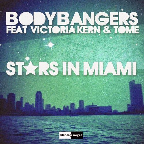 "RADIO   CORAZÓN  MUSICAL  TV: BODYBANGERS FEAT VICTORIA KERN & TOME:  ""STARS IN ..."