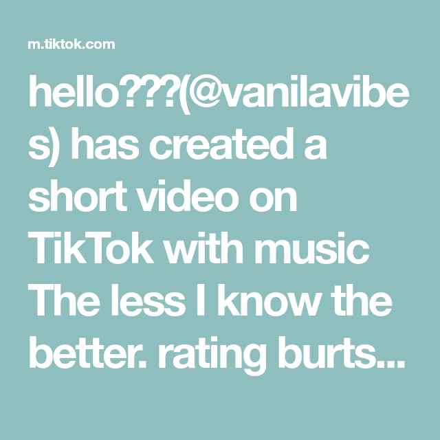 Hello Vanilavibes Has Created A Short Video On Tiktok With Music The Less I Know The Better Rating Burts B Where Is The Love Breakup Songs Teaching Music