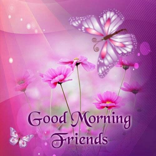 Good morning have a wonderful Friday