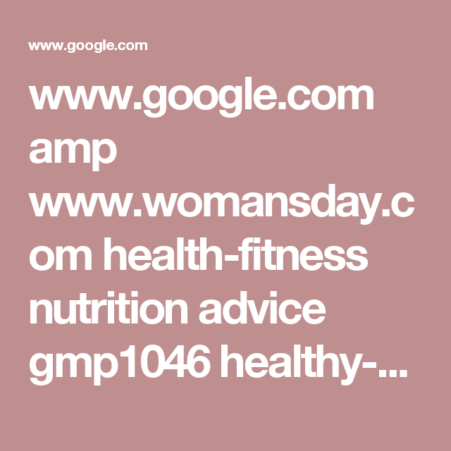 WwwGoogleCom Amp WwwWomansdayCom HealthFitness Nutrition