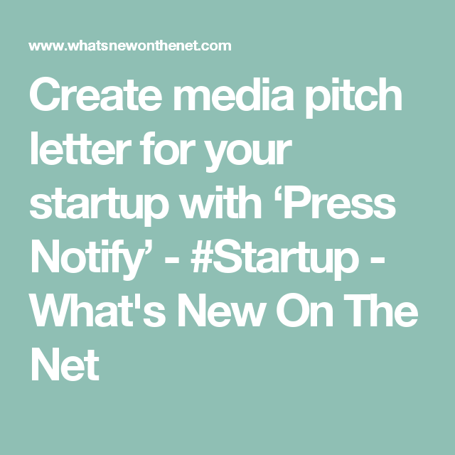 Create Media Pitch Letter For Your Startup With Press Notify