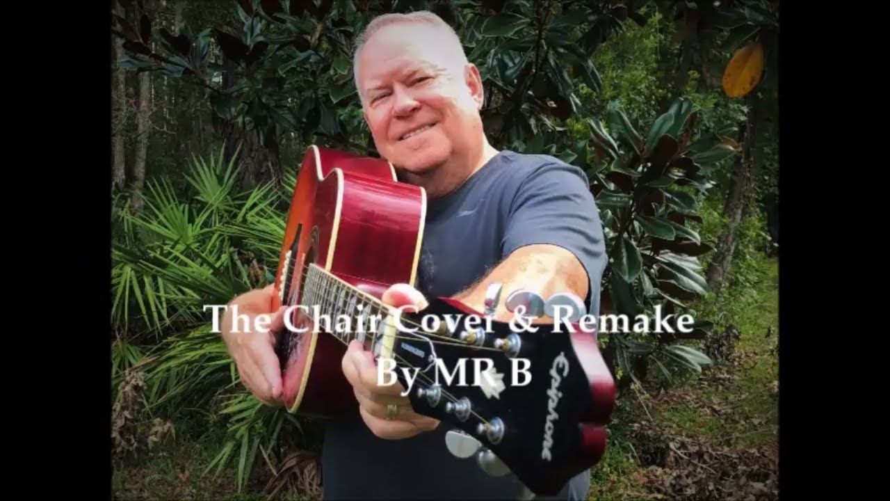 The Chair Cover & Remake By MR B Country music songs