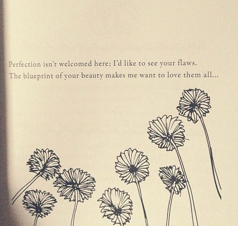 I was to see your flaws and love every one of them.