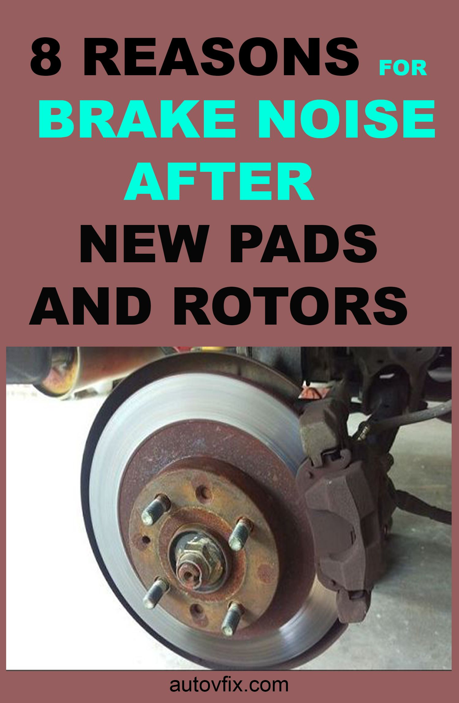 8 reasons for brake noise after new pads and rotors in