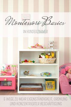 Montessori Basics im Kinderzimmer: 5 Wege zu mehr Eigenständigkeit und konzentrierter Beschäftigung #montessoriselbstgemacht