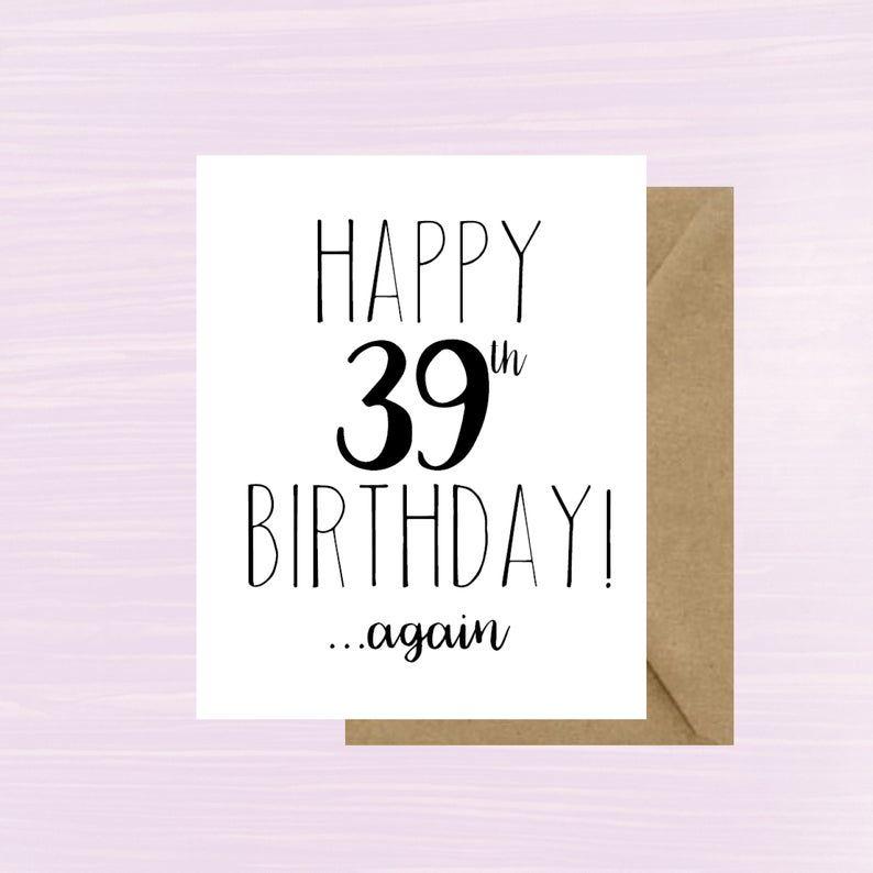Happy 39th Birthday Again Birthday Card Funny Birthday Card Etsy Birthday Cards Birthday Cards For Her Funny Birthday Cards