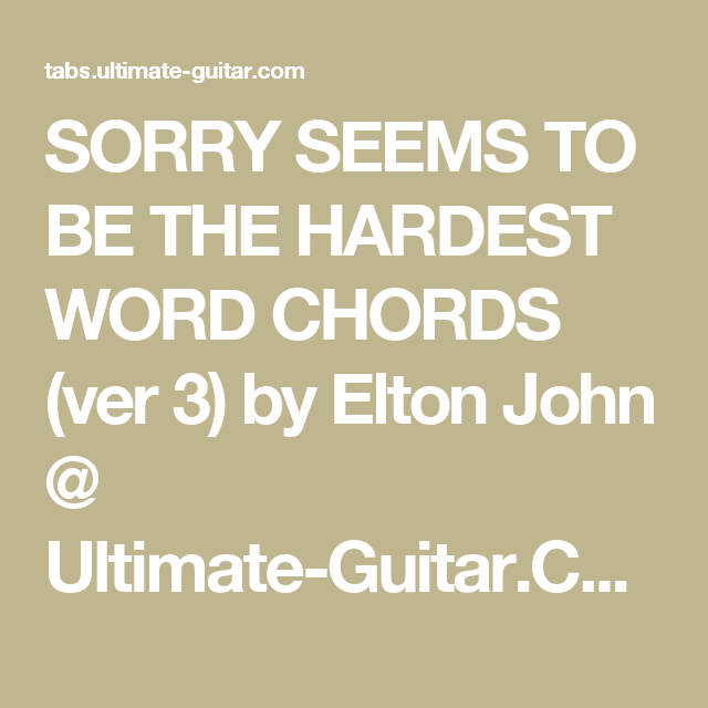 SORRY SEEMS TO BE THE HARDEST WORD CHORDS (ver 3) by Elton John ...