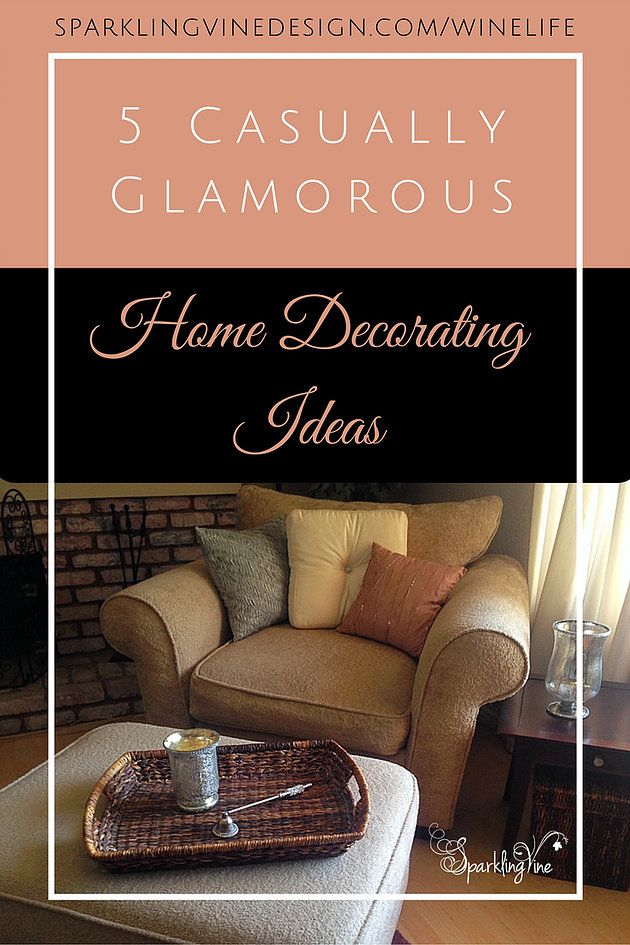 5 Casually Glamorous Home Decorating Ideas | SparklingVineDesign | Handcrafted Wine-Inspired Jewelry