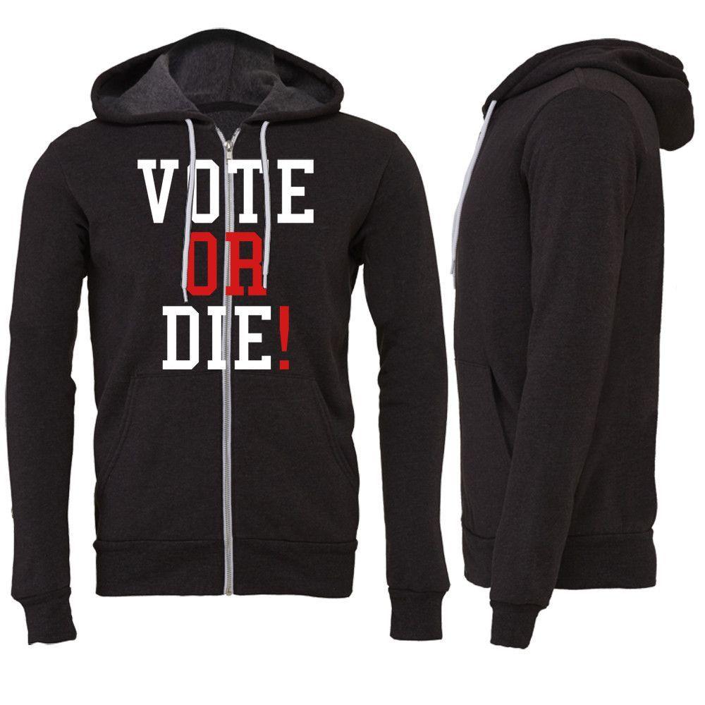 Vote Or Die Zipper Hoodie