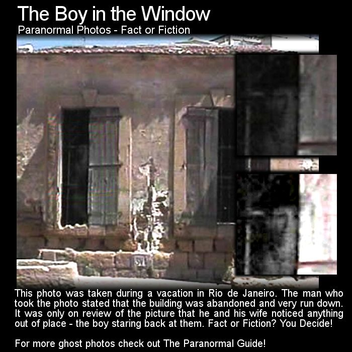 The Boy in the Window. Here is quite a creepy photo but one without a lot of background information. Check it out here: http://www.theparanormalguide.com/blog/the-boy-in-the-window