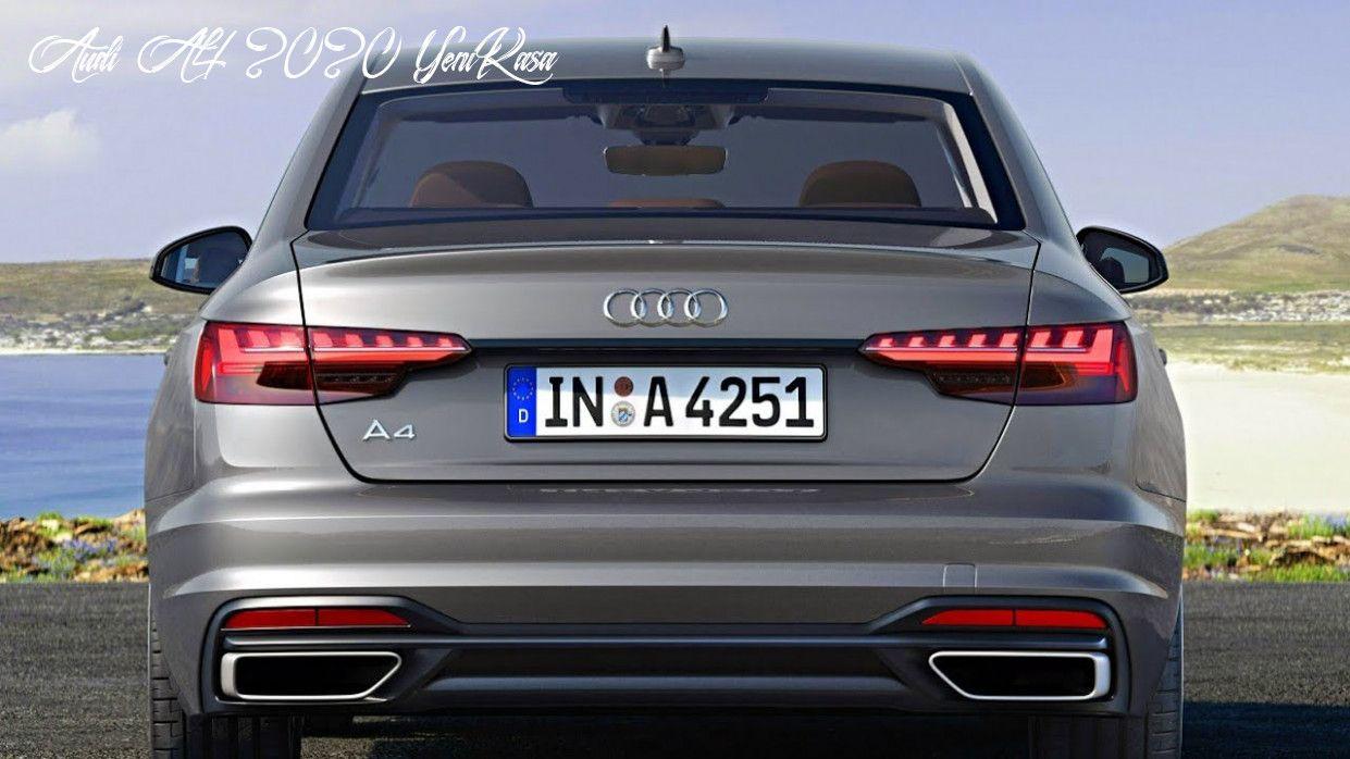 Audi A4 2020 Yeni Kasa Redesign In 2020 Audi A4 Audi Sedan