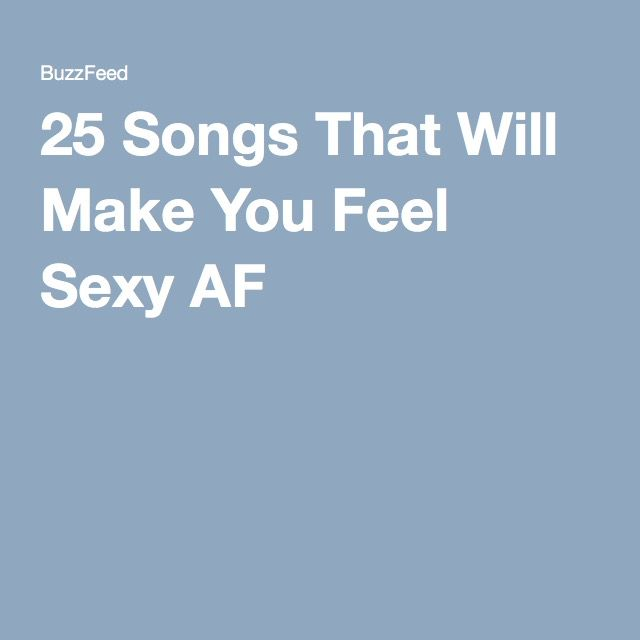 Songs to make you feel sexy